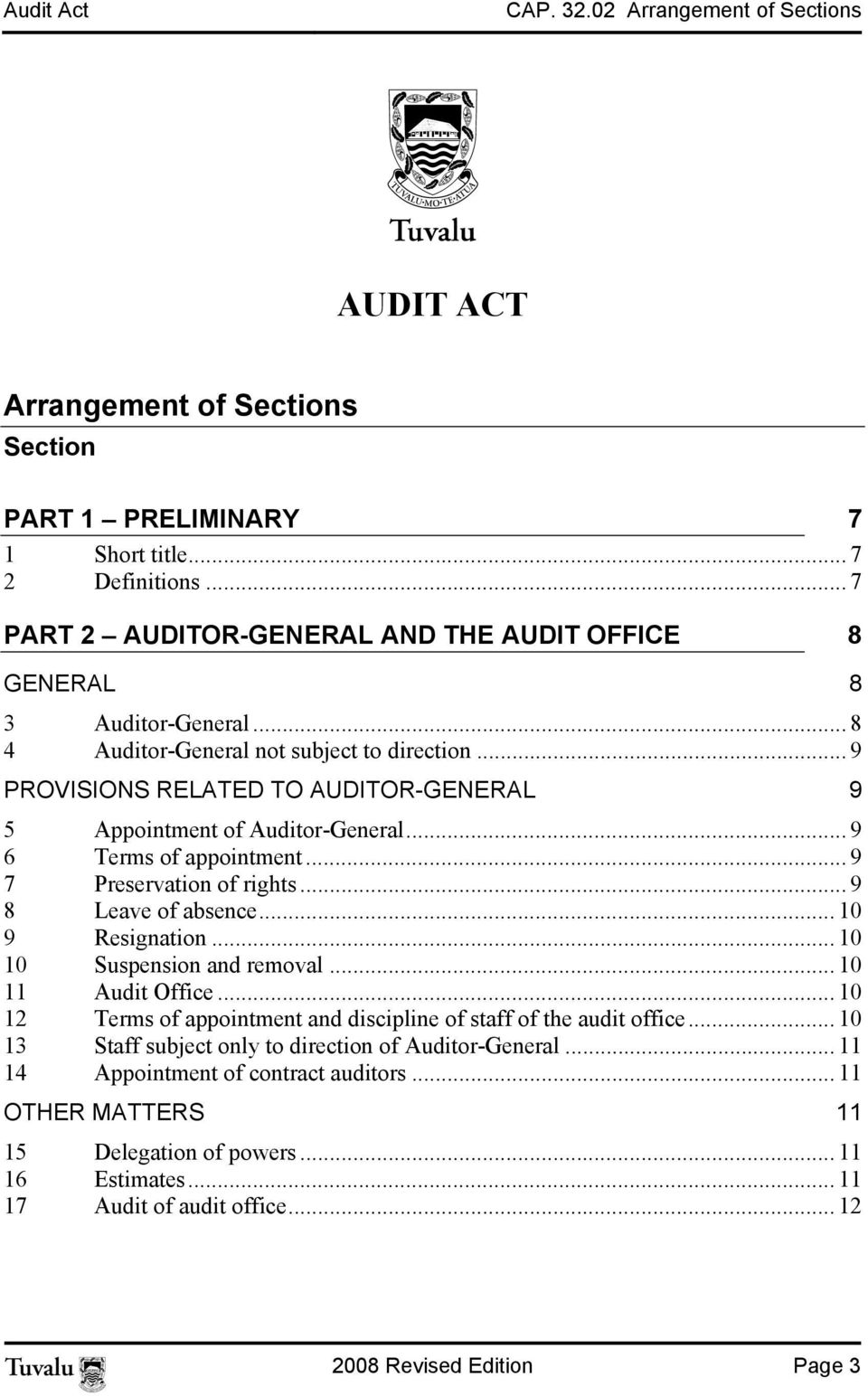 .. 9 PROVISIONS RELATED TO AUDITOR-GENERAL 9 5 Appointment of Auditor-General... 9 6 Terms of appointment... 9 7 Preservation of rights... 9 8 Leave of absence... 10 9 Resignation.