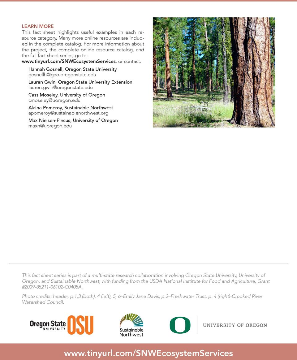 com/snwecosystemservices, or contact: Hannah Gosnell, Oregon State University gosnellh@geo.oregonstate.edu Lauren Gwin, Oregon State University Extension lauren.gwin@oregonstate.