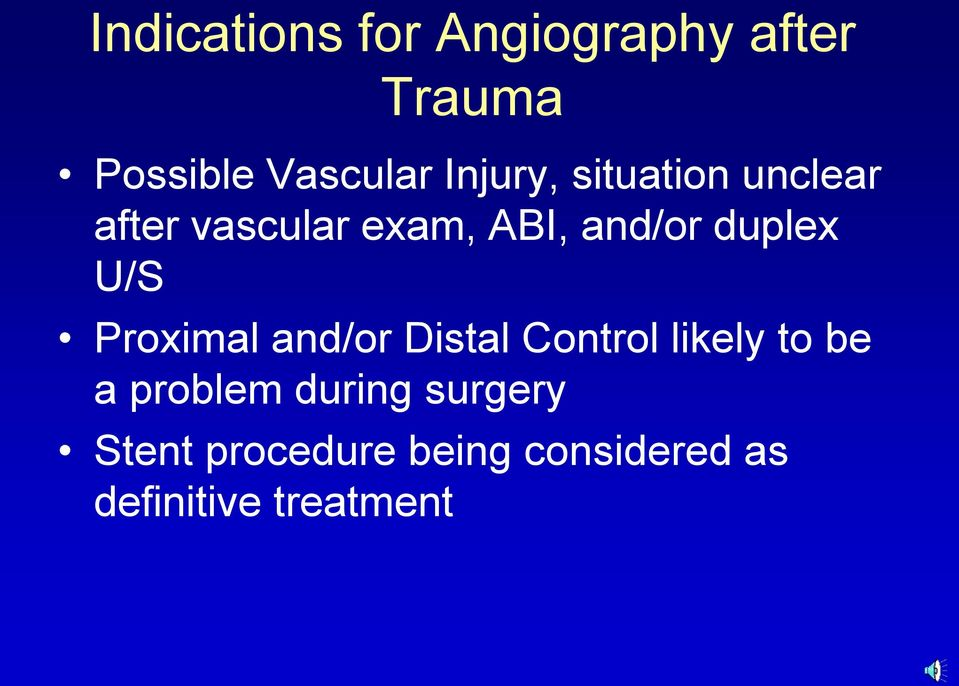 duplex U/S Proximal and/or Distal Control likely to be a