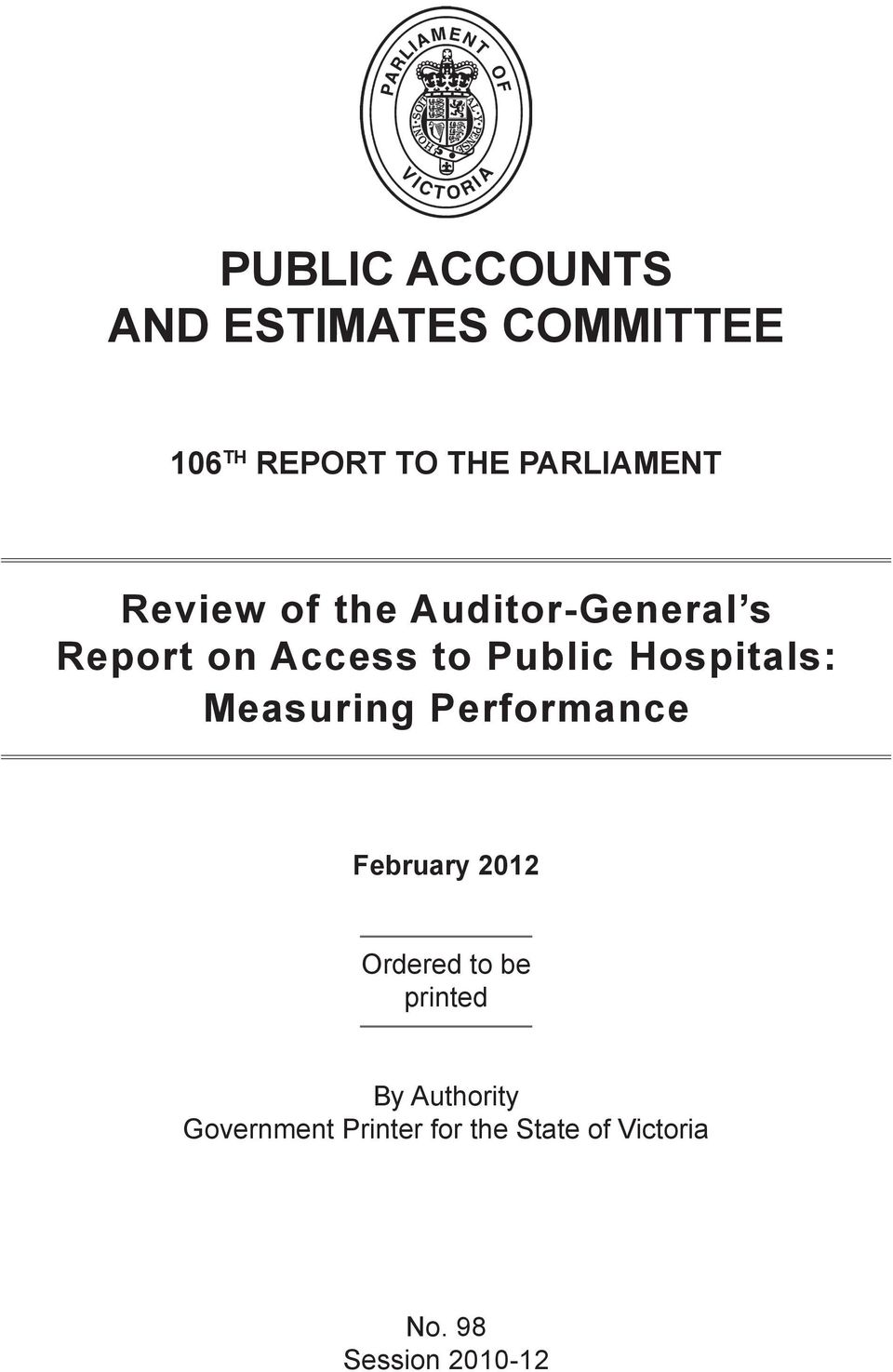 Hospitals: Measuring Performance February 2012 Ordered to be printed