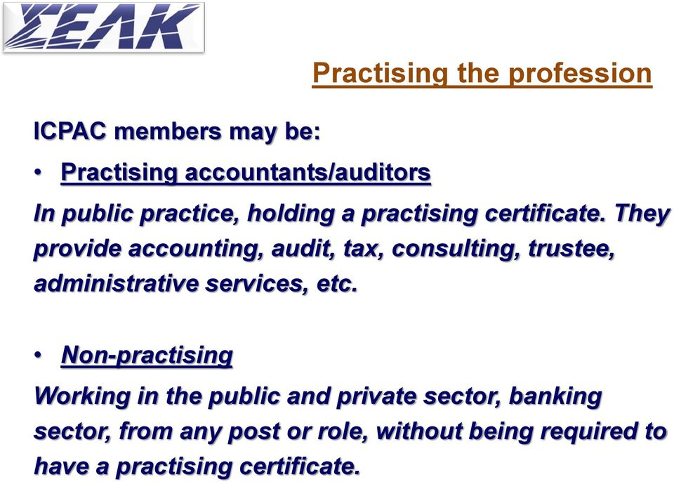 They provide accounting, audit, tax, consulting, trustee, administrative services, etc.