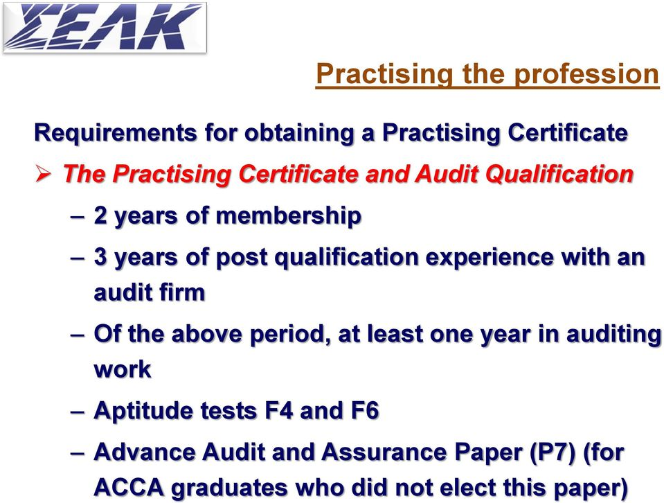 experience with an audit firm Of the above period, at least one year in auditing work Aptitude