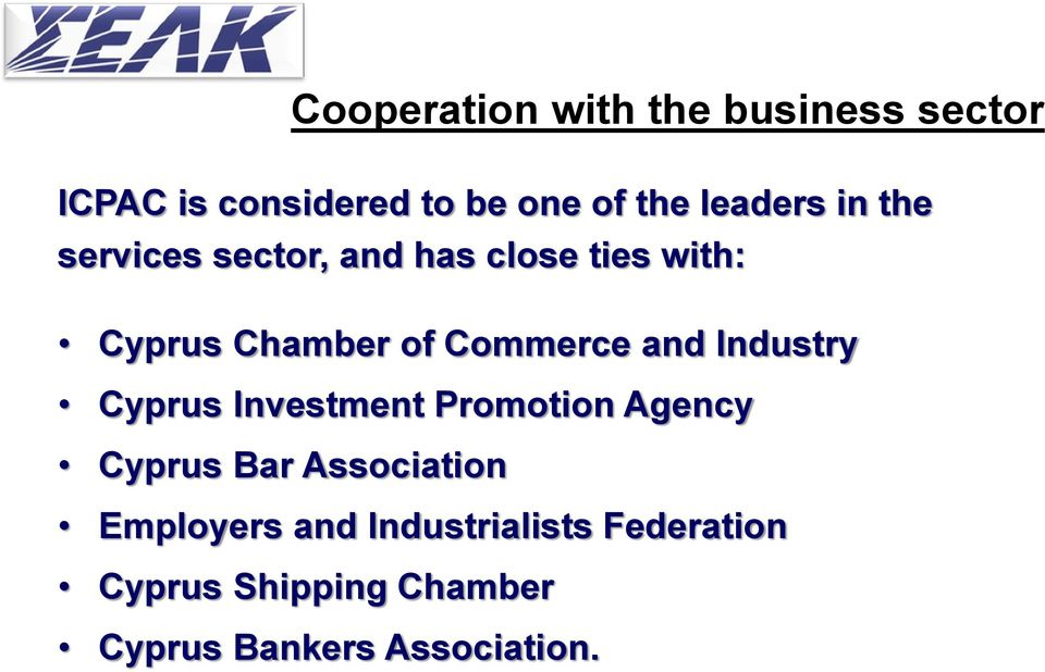 Commerce and Industry Cyprus Investment Promotion Agency Cyprus Bar Association