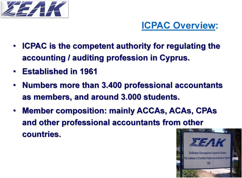 400 professional accountants as members, and around 3.000 students.