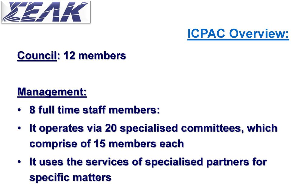 committees, which comprise of 15 members each It uses