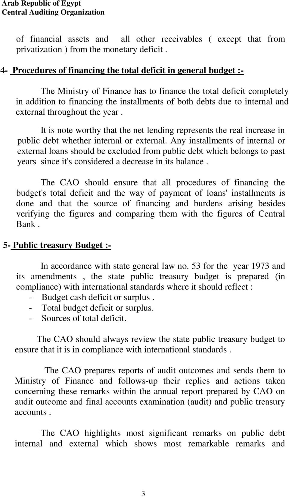 internal and external throughout the year. It is note worthy that the net lending represents the real increase in public debt whether internal or external.