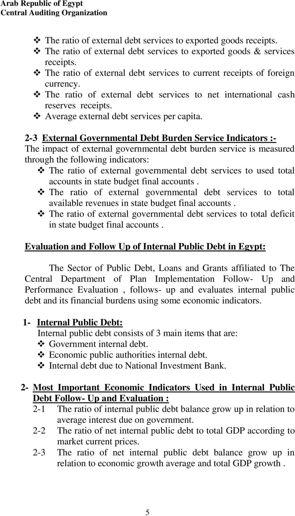 2-3 External Governmental Debt Burden Service Indicators :- The impact of external governmental debt burden service is measured through the following indicators: The ratio of external governmental