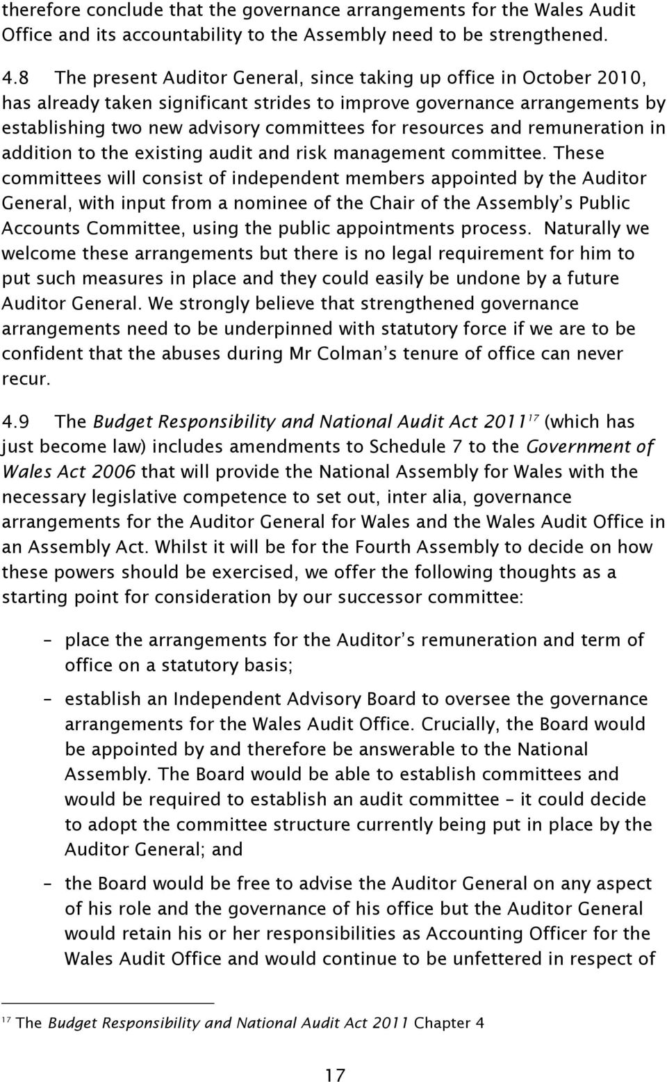 resources and remuneration in addition to the existing audit and risk management committee.
