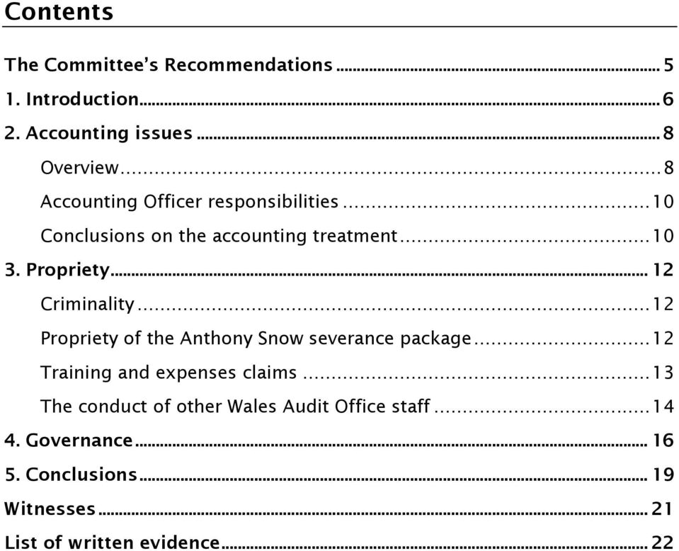 .. 12 Criminality... 12 Propriety of the Anthony Snow severance package... 12 Training and expenses claims.