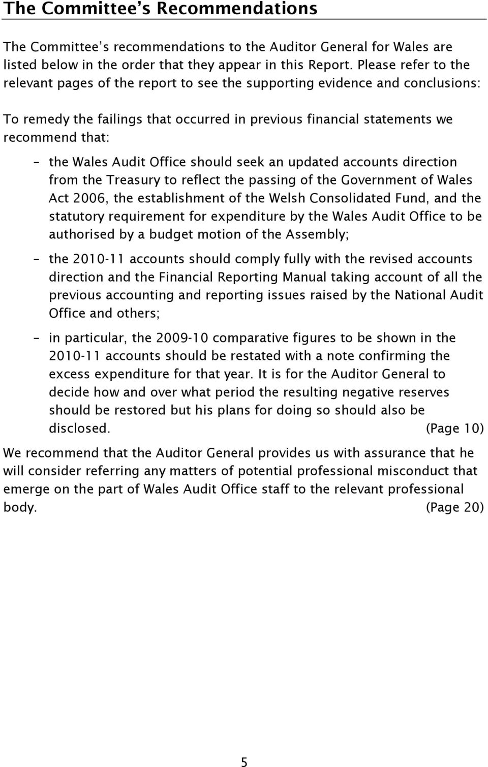 Audit Office should seek an updated accounts direction from the Treasury to reflect the passing of the Government of Wales Act 2006, the establishment of the Welsh Consolidated Fund, and the