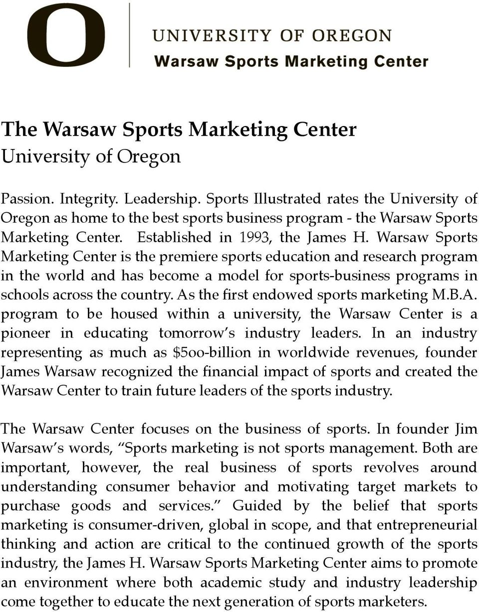 Warsaw Sports Marketing Center is the premiere sports education and research program in the world and has become a model for sports-business programs in schools across the country.