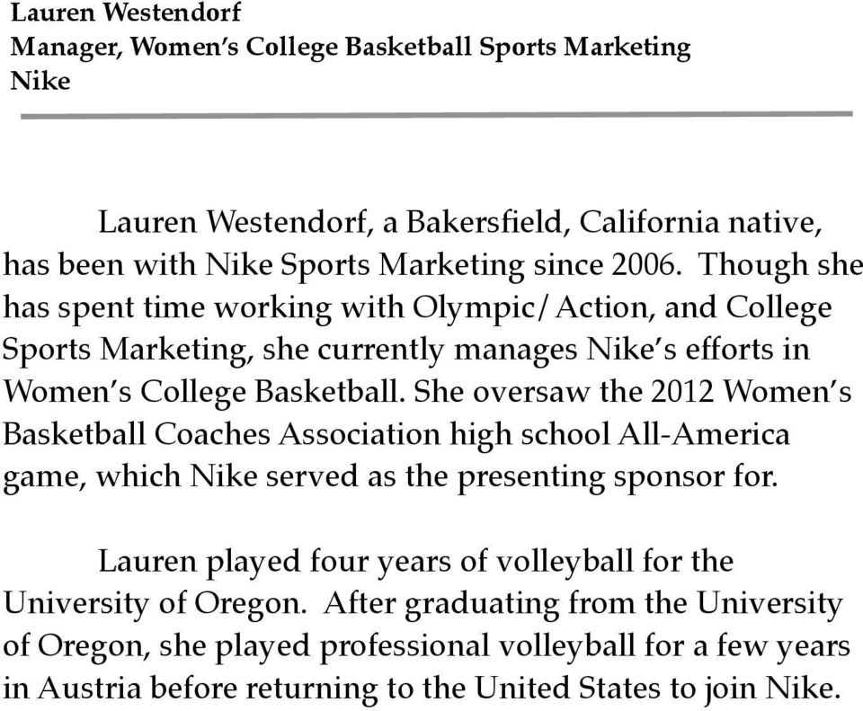 She oversaw the 2012 Women s Basketball Coaches Association high school All-America game, which Nike served as the presenting sponsor for.