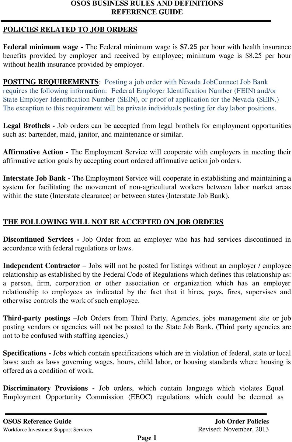 POSTING REQUIREMENTS: Posting a job order with Nevada JobConnect Job Bank requires the following information: Federal Employer Identification Number (FEIN) and/or State Employer Identification Number