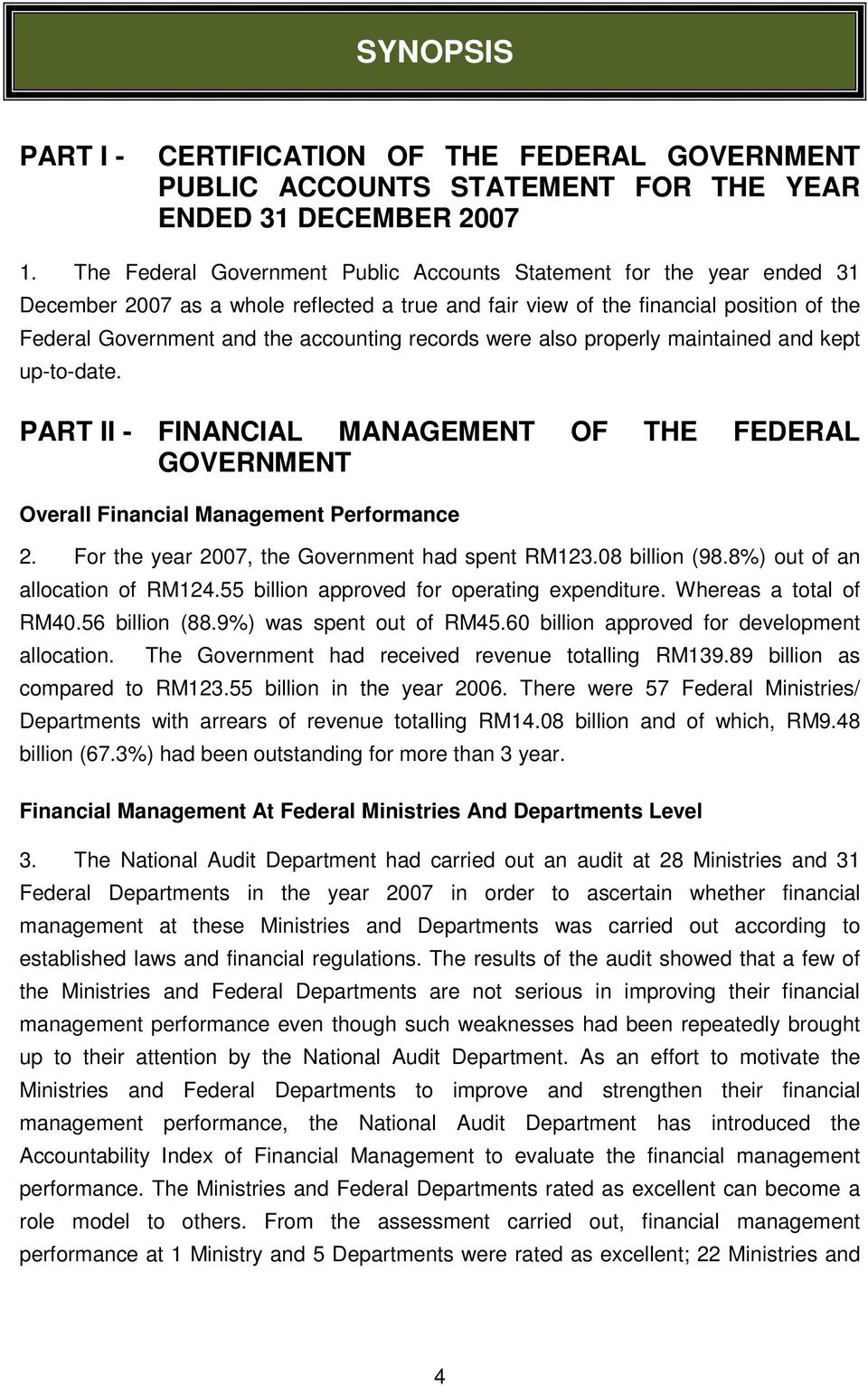 records were also properly maintained and kept up-to-date. PART II - FINANCIAL MANAGEMENT OF THE FEDERAL GOVERNMENT Overall Financial Management Performance 2.
