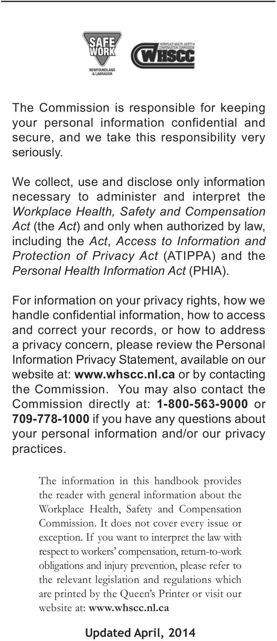 Access to Information and Protection of Privacy Act (ATIPPA) and the Personal Health Information Act (PHIA).