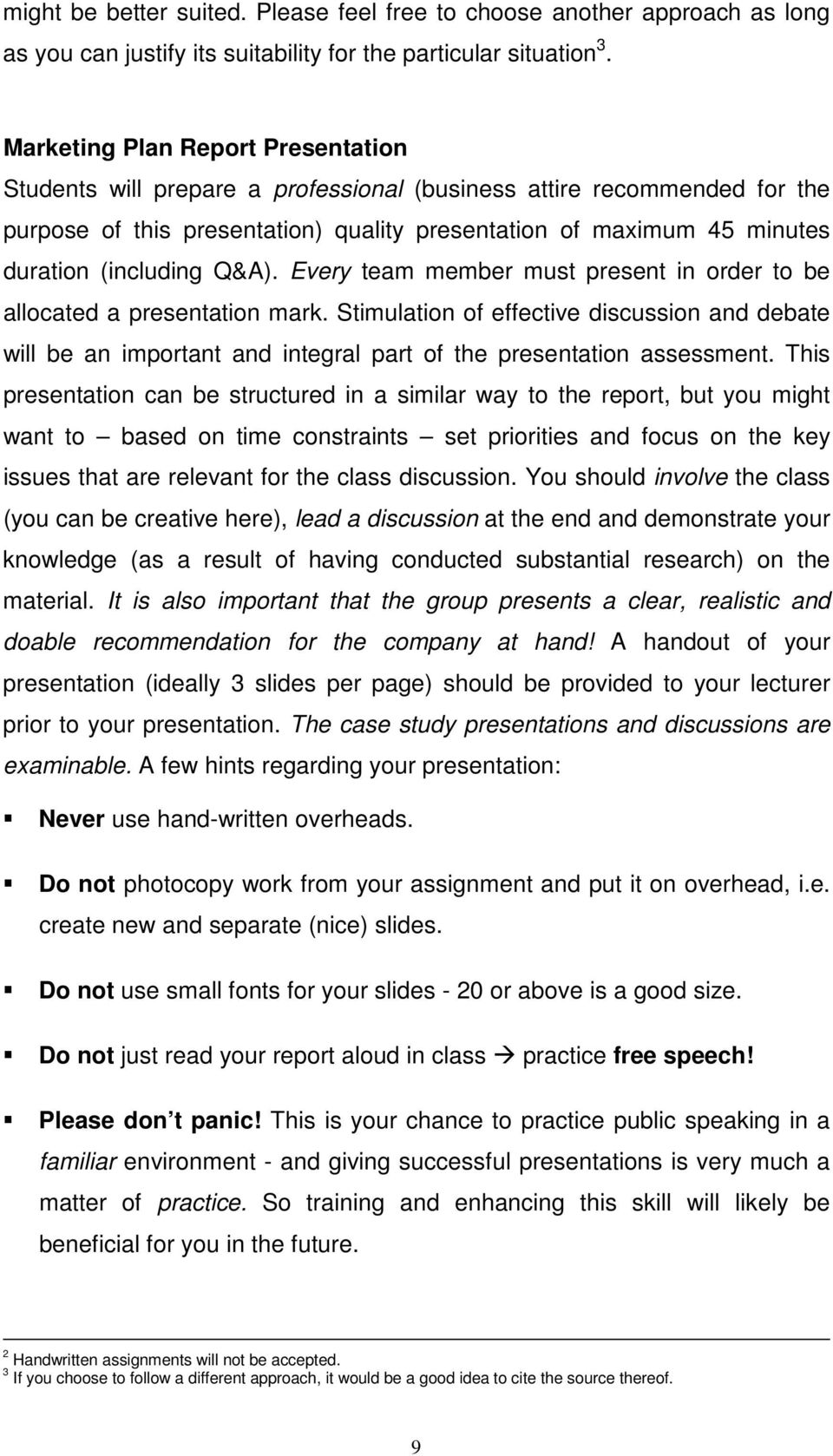 (including Q&A). Every team member must present in order to be allocated a presentation mark.