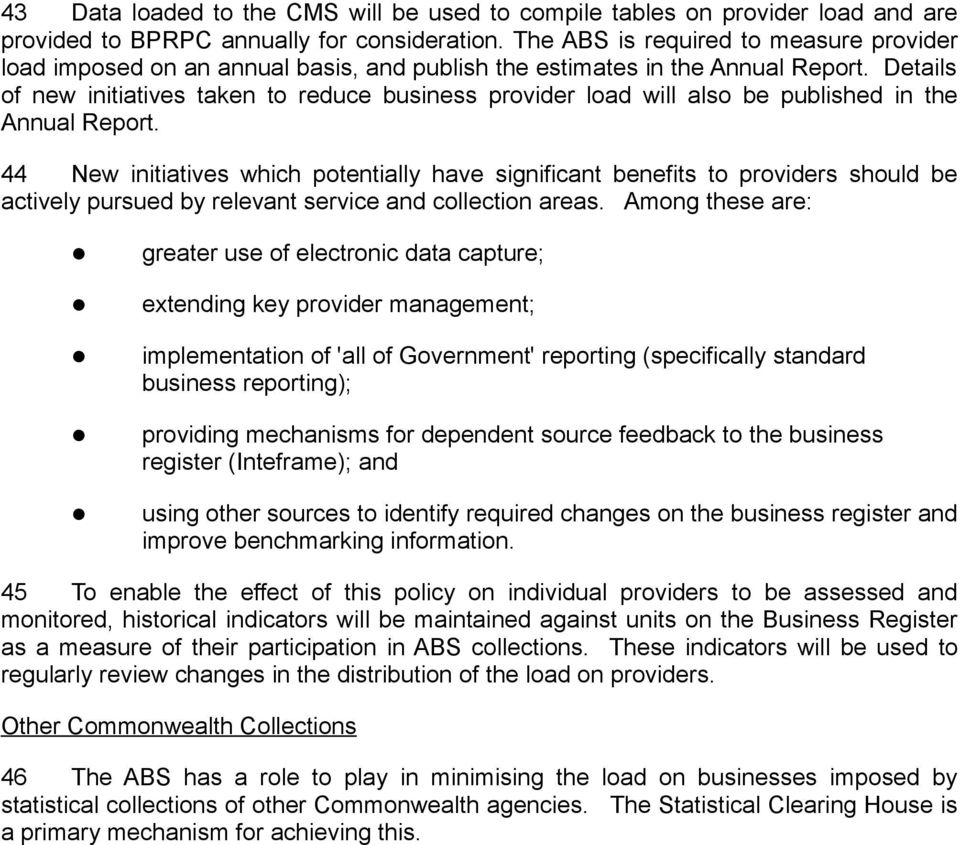 Detais of new initiatives taken to reduce business provider oad wi aso be pubished in the Annua Report.