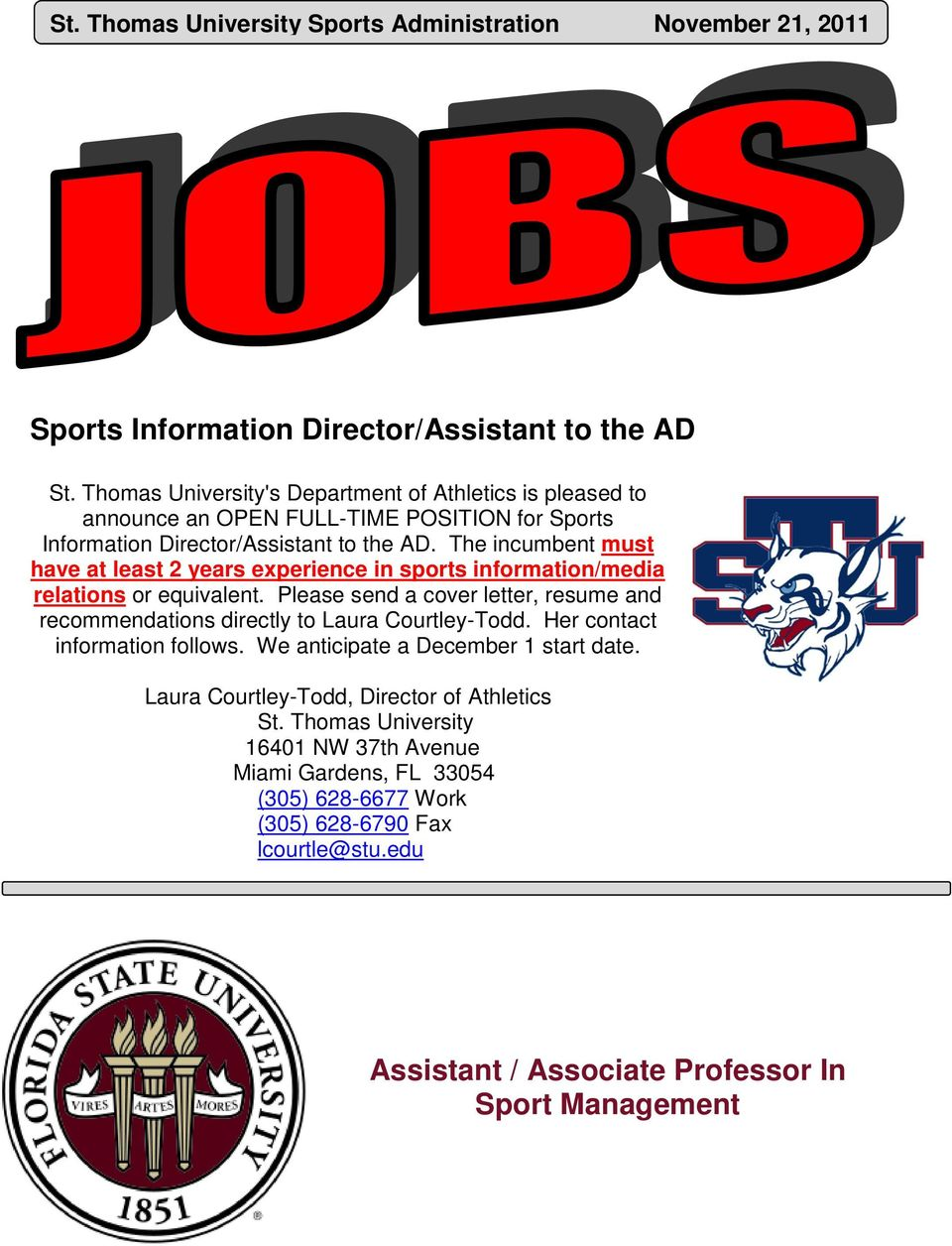 The incumbent must have at least 2 years experience in sports information/media relations or equivalent.