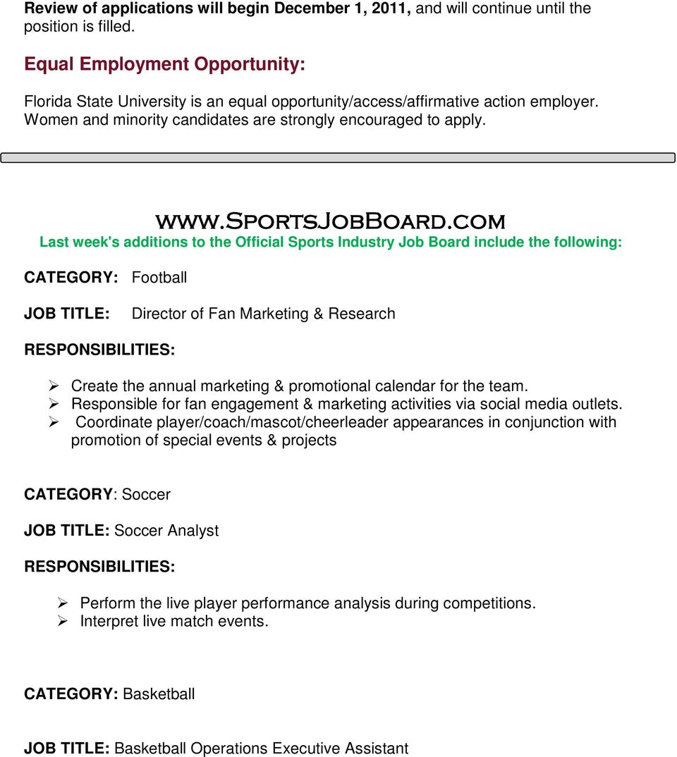 com Last week's additions to the Official Sports Industry Job Board include the following: CATEGORY: Football JOB TITLE: Director of Fan Marketing & Research Create the annual marketing & promotional