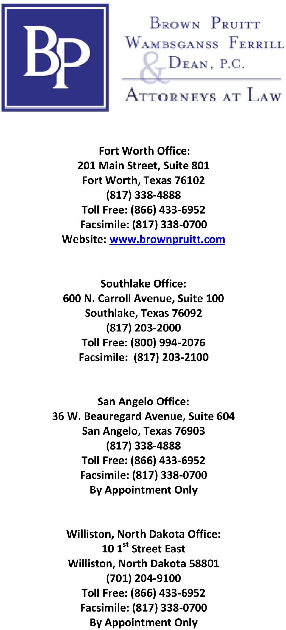 Carroll Avenue, Suite 100 Southlake, Texas 76092 (817) 203-2000 Toll Free: (800) 994-2076 Facsimile: (817) 203-2100 San Angelo Office: 36 W.