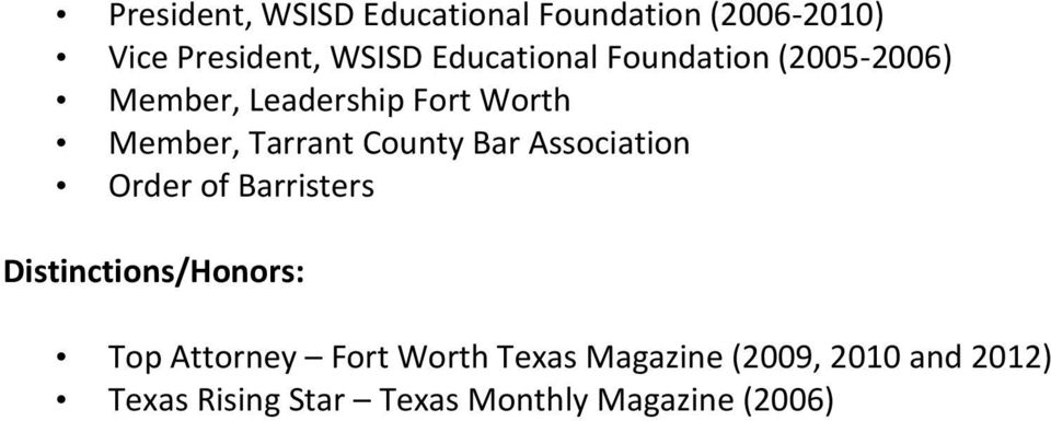 Order of Barristers Distinctions/Honors: Top Attorney Fort Worth Texas