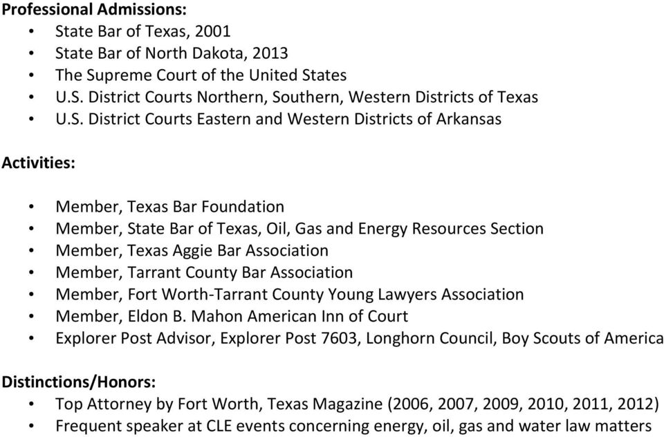Member, Fort Worth-Tarrant County Young Lawyers Association Member, Eldon B.