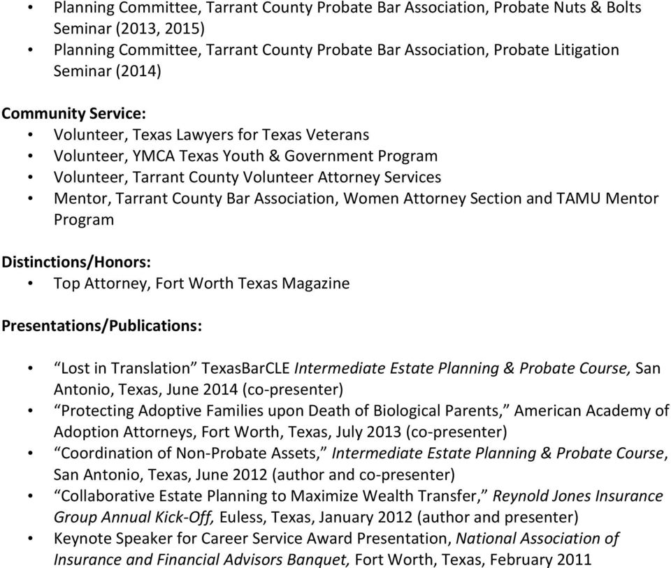 Association, Women Attorney Section and TAMU Mentor Program Distinctions/Honors: Top Attorney, Fort Worth Texas Magazine Presentations/Publications: Lost in Translation TexasBarCLE Intermediate