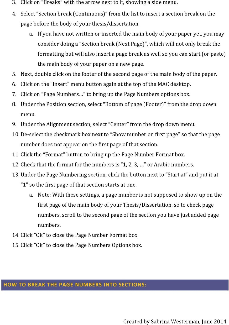 as well so you can start (or paste) the main body of your paper on a new page. 5. Next, double click on the footer of the second page of the main body of the paper. 6.