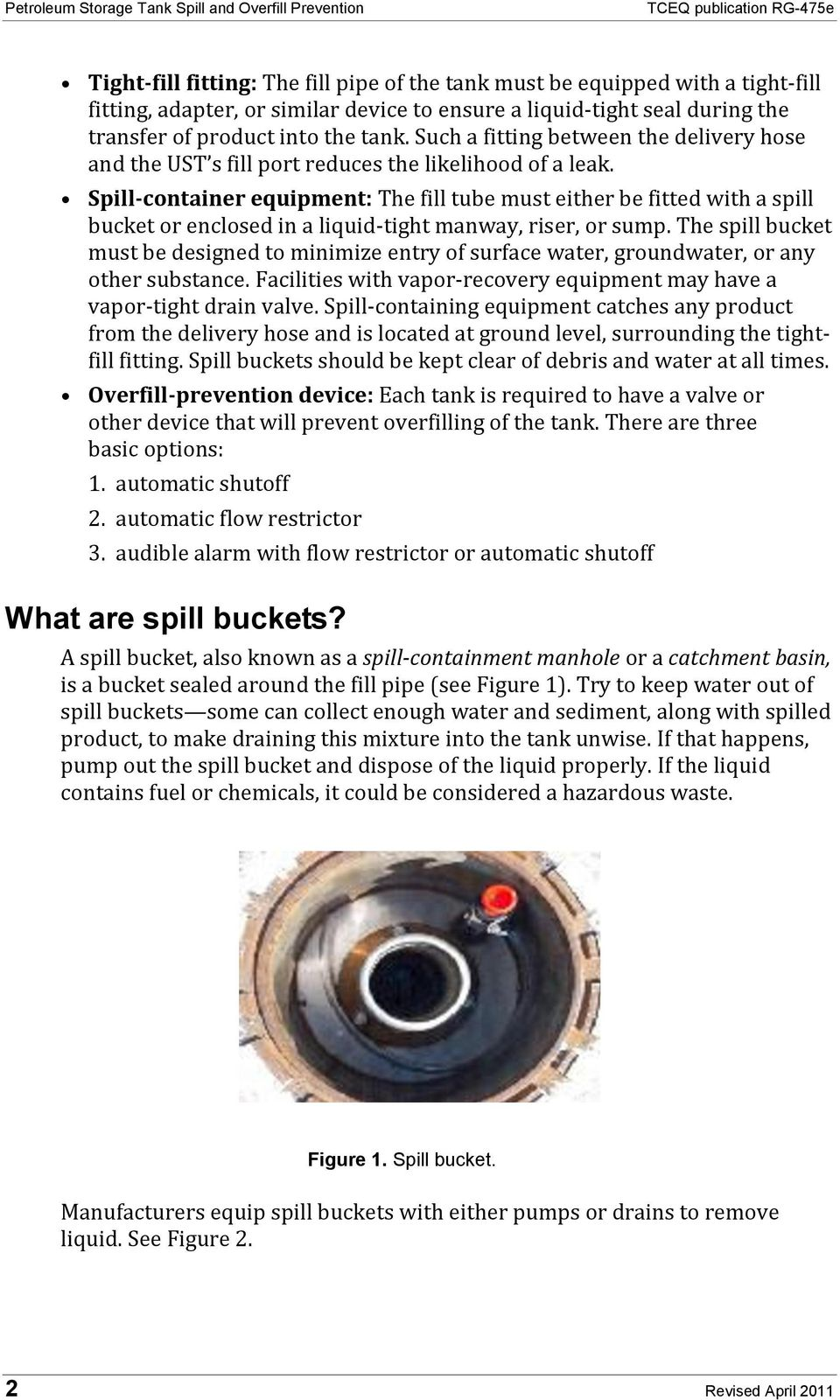 Spill-container equipment: The fill tube must either be fitted with a spill bucket or enclosed in a liquid-tight manway, riser, or sump.