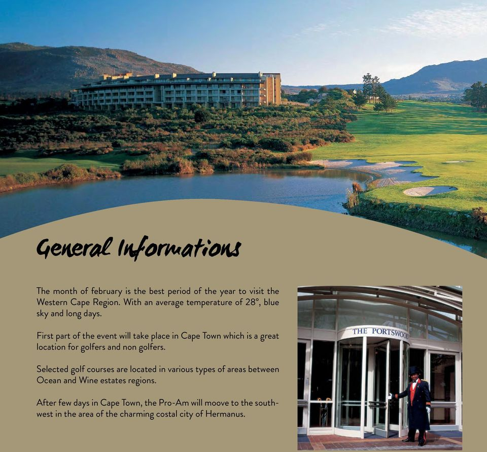 First part of the event will take place in Cape Town which is a great location for golfers and non golfers.