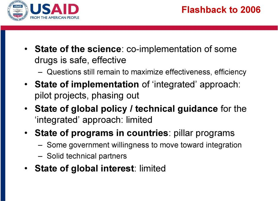 of global policy / technical guidance for the integrated approach: limited State of programs in countries: pillar