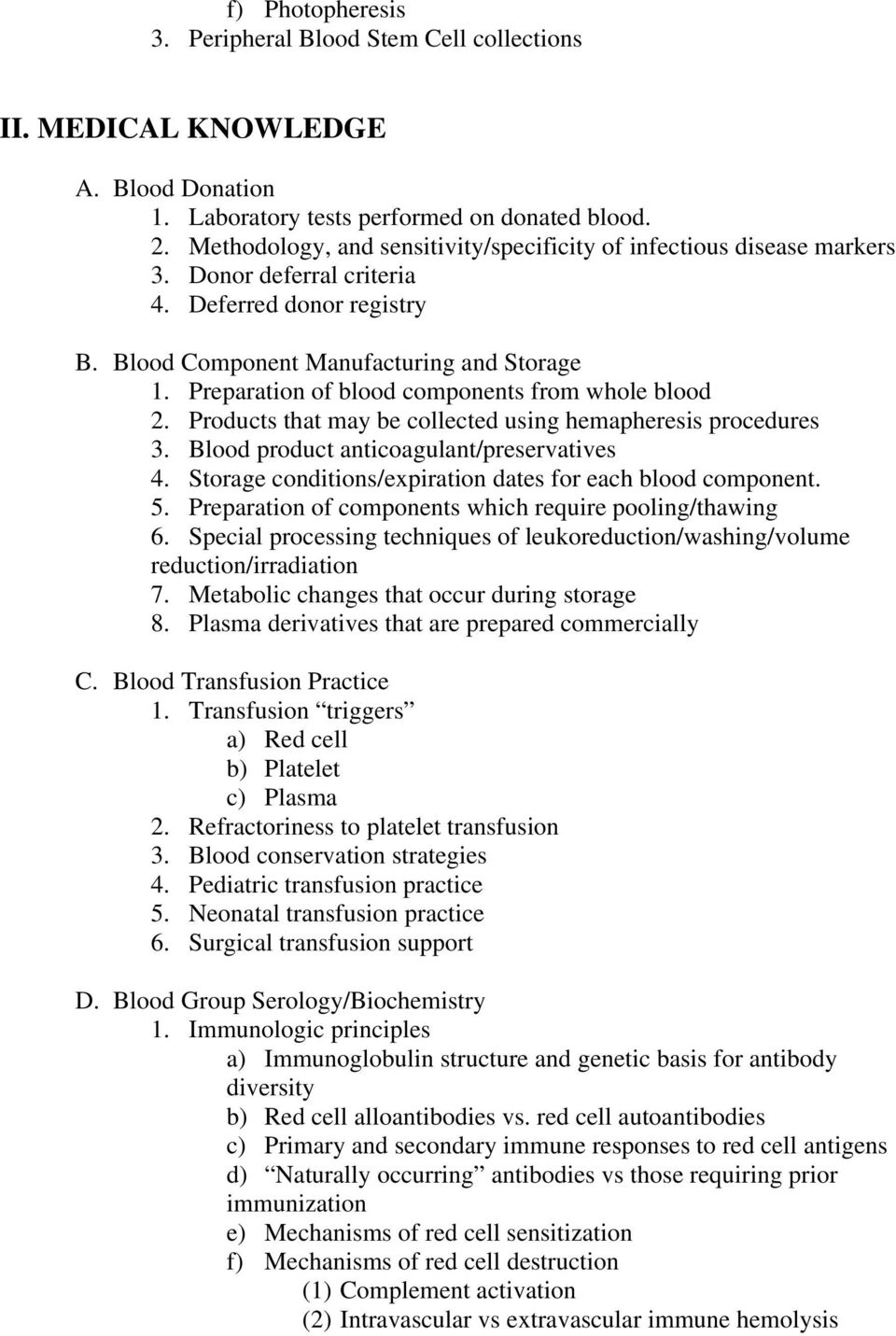Preparation of blood components from whole blood 2. Products that may be collected using hemapheresis procedures 3. Blood product anticoagulant/preservatives 4.