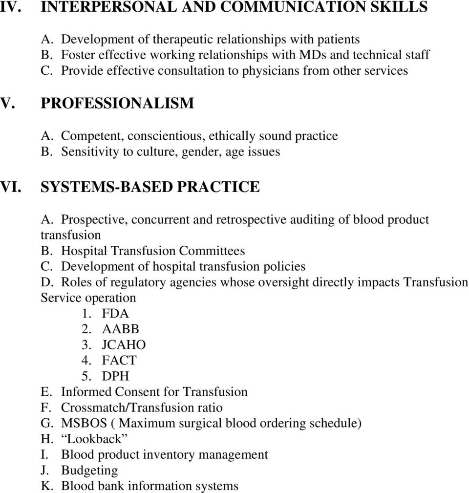 SYSTEMS-BASED PRACTICE A. Prospective, concurrent and retrospective auditing of blood product transfusion B. Hospital Transfusion Committees C. Development of hospital transfusion policies D.