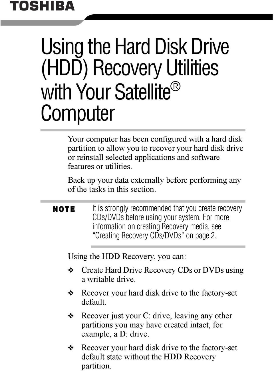 It is strongly recommended that you create recovery CDs/DVDs before using your system. For more information on creating Recovery media, see Creating Recovery CDs/DVDs on page 2.