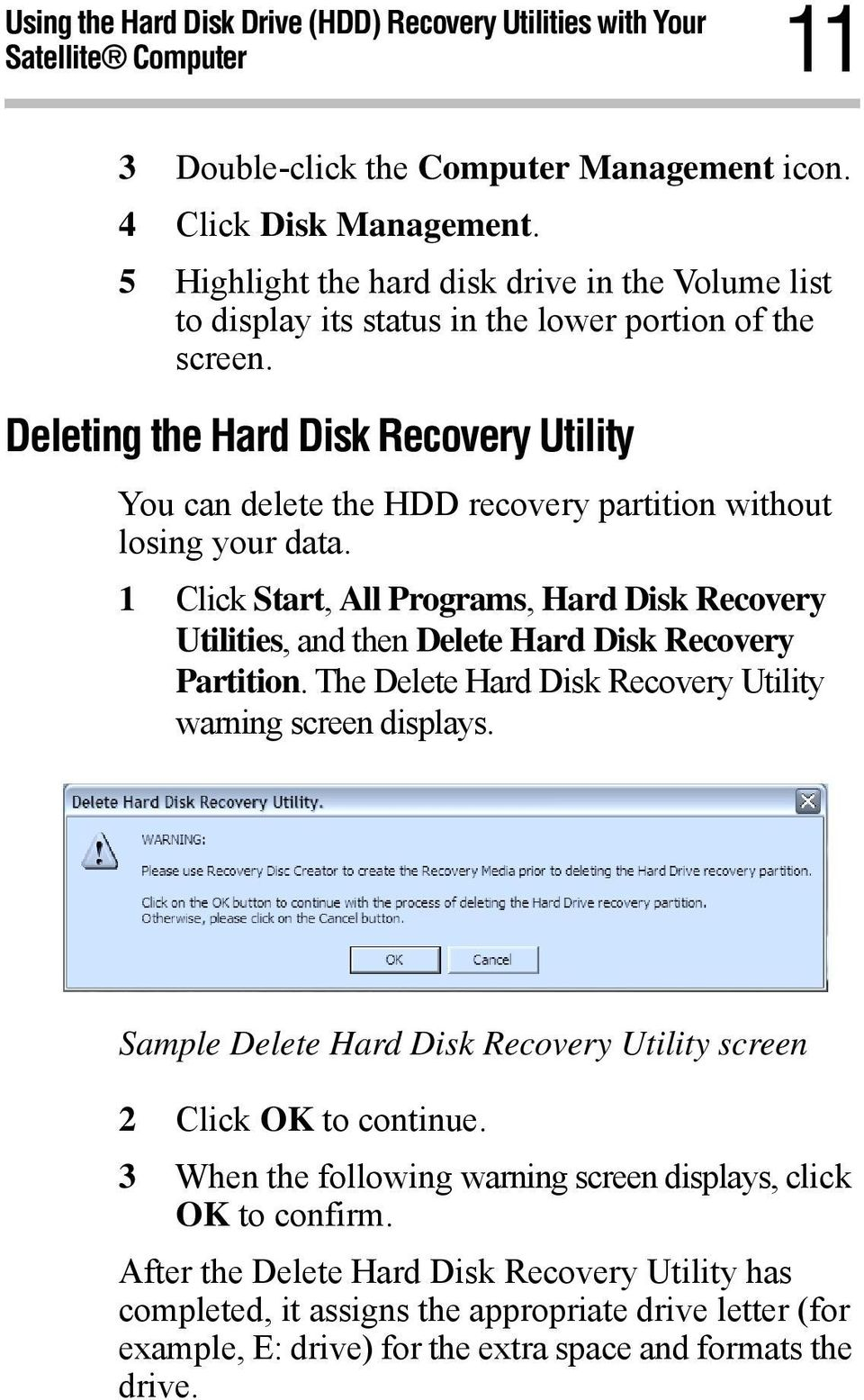 Deleting the Hard Disk Recovery Utility You can delete the HDD recovery partition without losing your data.