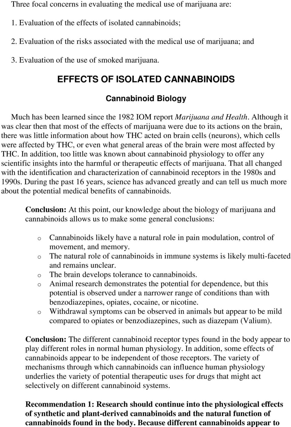 EFFECTS OF ISOLATED CANNABINOIDS Cannabinoid Biology Much has been learned since the 1982 IOM report Marijuana and Health.