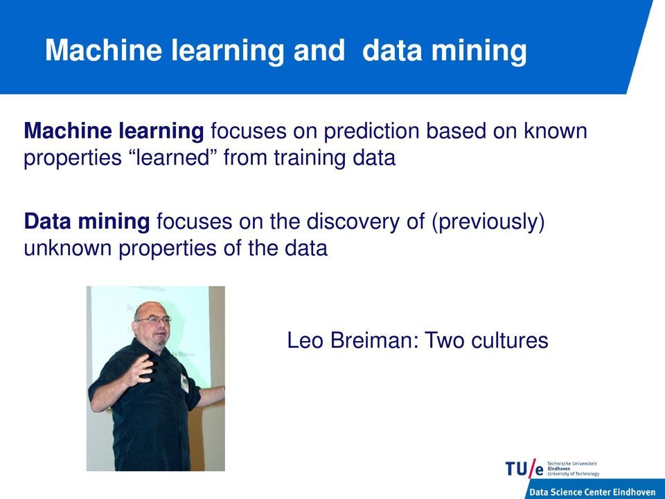 training data Data mining focuses on the discovery of