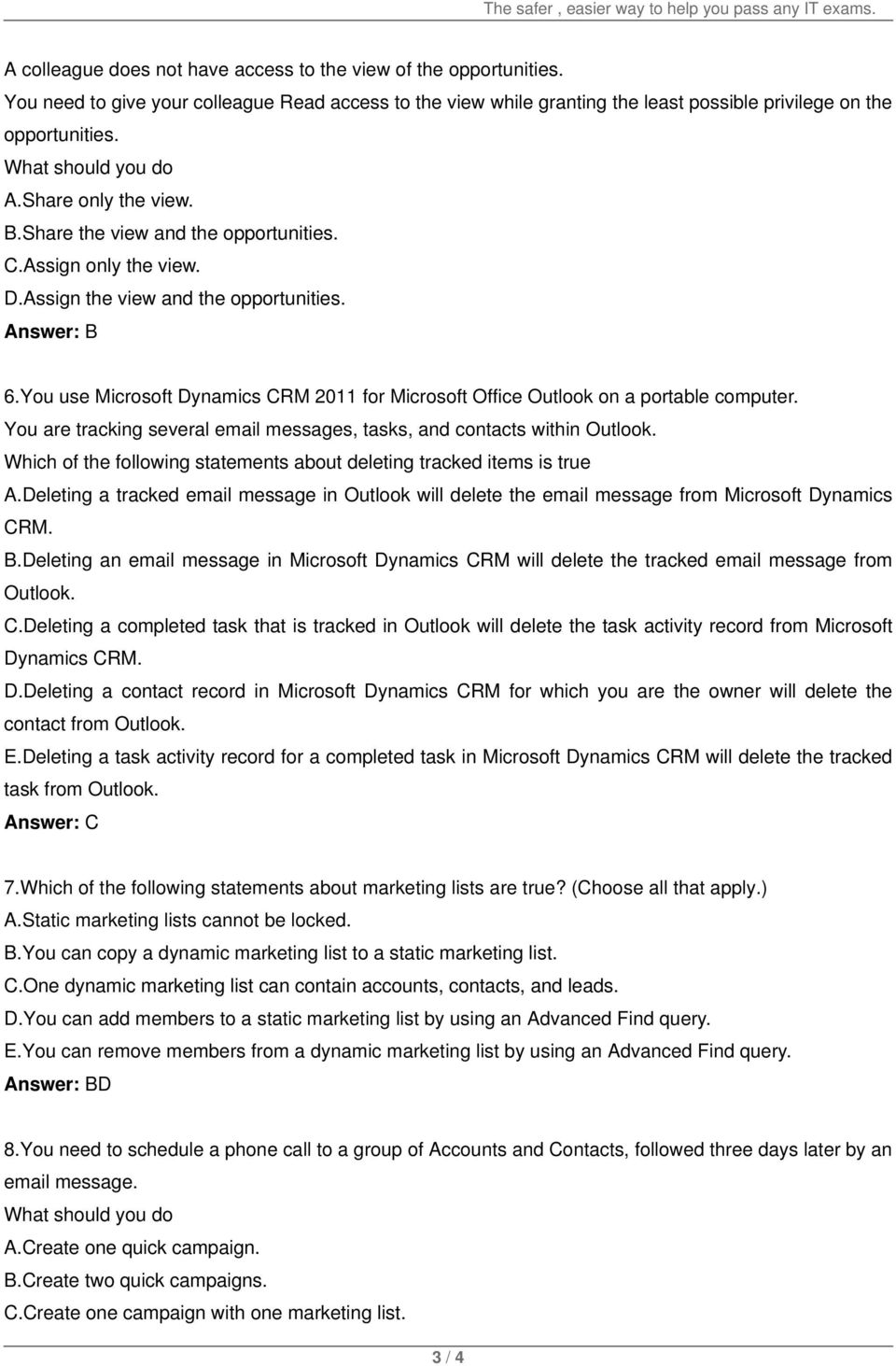 You use Microsoft Dynamics CRM 2011 for Microsoft Office Outlook on a portable computer. You are tracking several email messages, tasks, and contacts within Outlook.
