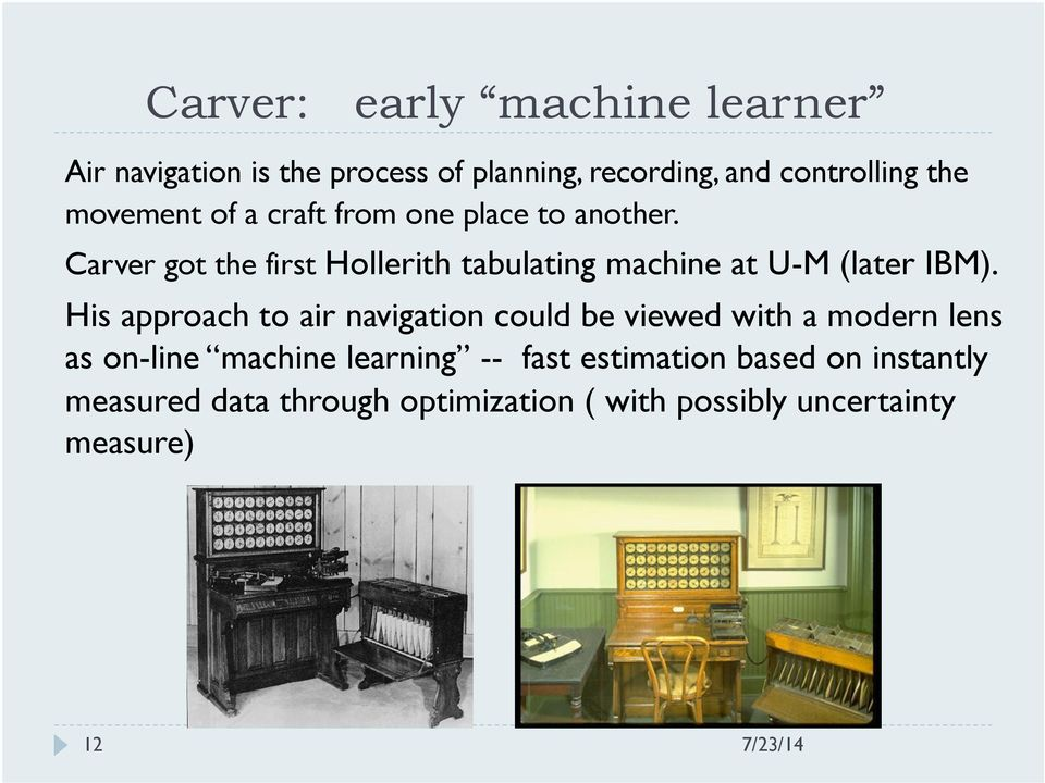 Carver got the first Hollerith tabulating machine at U-M (later IBM).