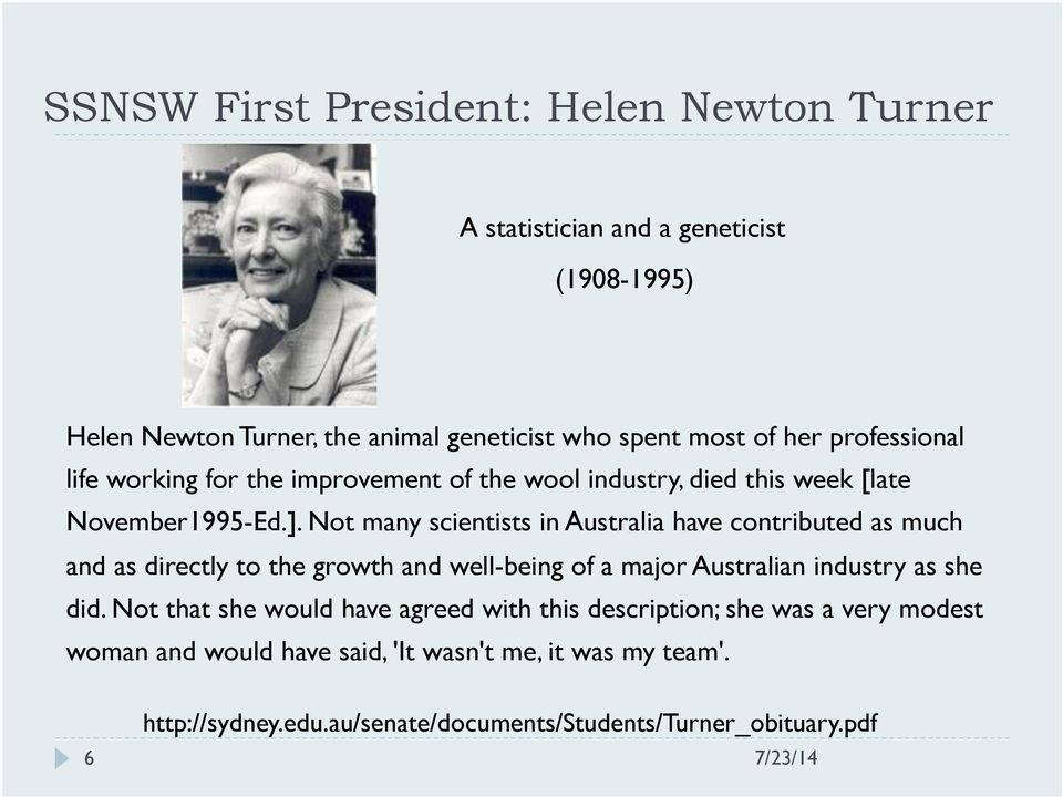 Not many scientists in Australia have contributed as much and as directly to the growth and well-being of a major Australian industry as she did.