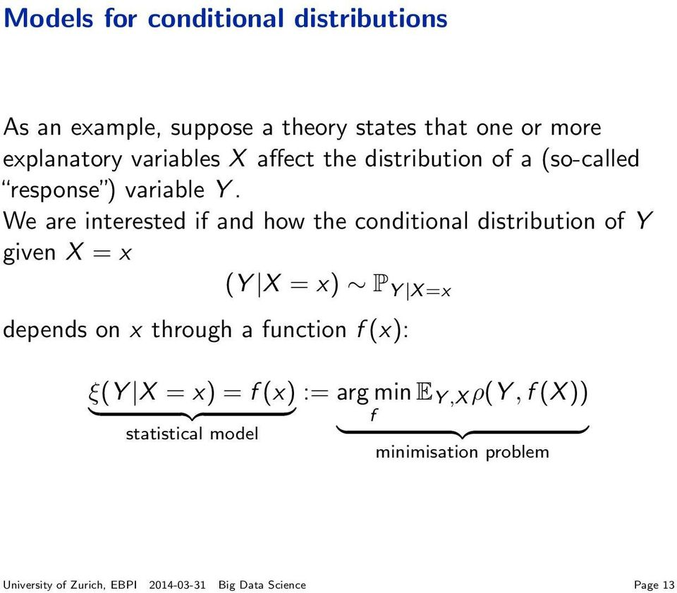 We are interested if and how the conditional distribution of Y given X = x (Y X = x) P Y X =x depends on x through a
