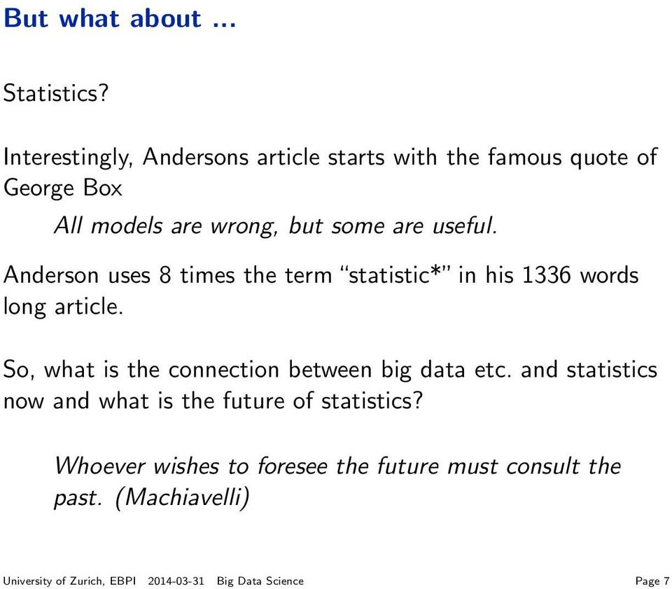 useful. Anderson uses 8 times the term statistic* in his 1336 words long article.