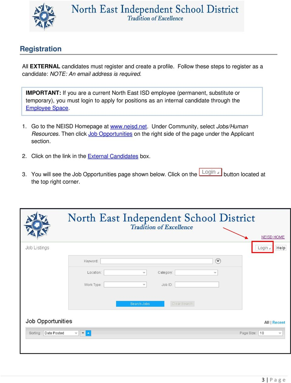 Employee Space. 1. Go to the NEISD Homepage at www.neisd.net. Under Community, select Jobs/Human Resources.