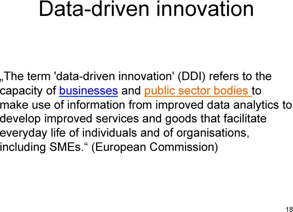 improved data analytics to develop improved services and goods that facilitate