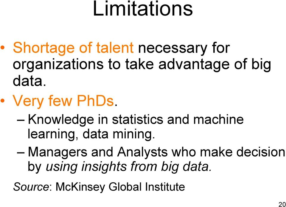 Knowledge in statistics and machine learning, data mining.