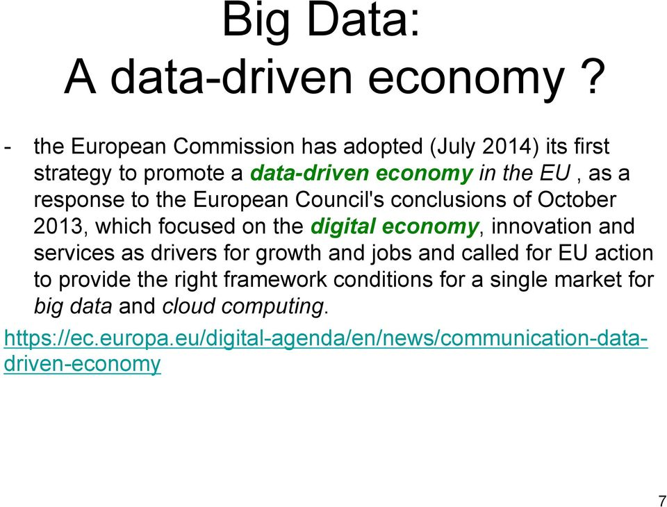 to the European Council's conclusions of October 2013, which focused on the digital economy, innovation and services as