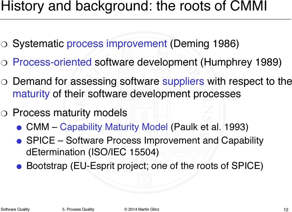 "development processes"" Process maturity models"" CMM Capability Maturity Model (Paulk et al."