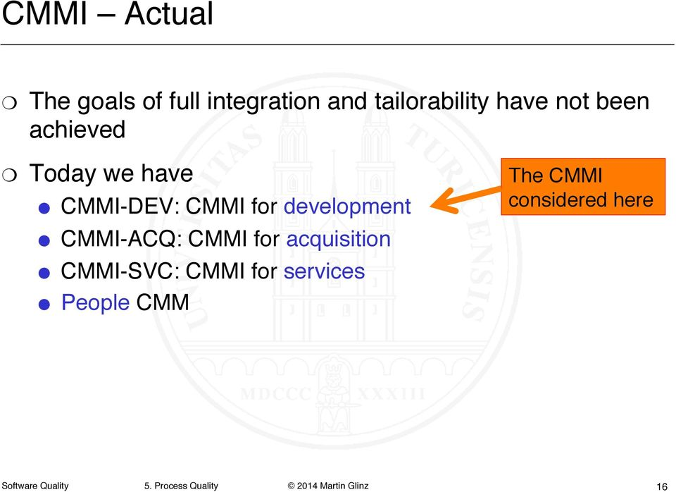 "CMMI-DEV: CMMI for development"" The CMMI considered here"""