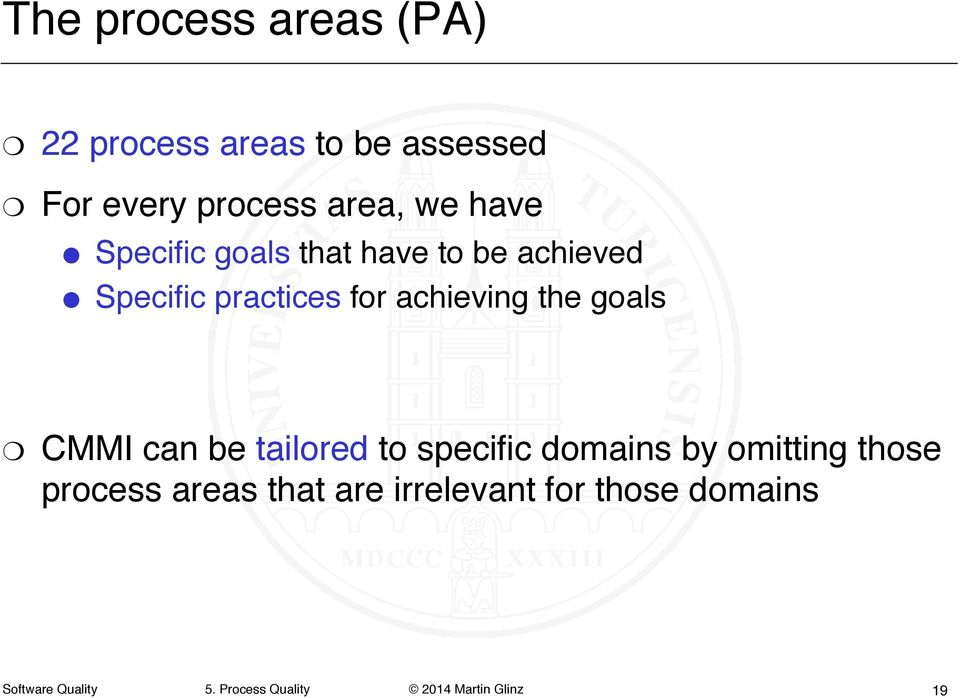 "practices for achieving the goals"" "" CMMI can be tailored to specific"