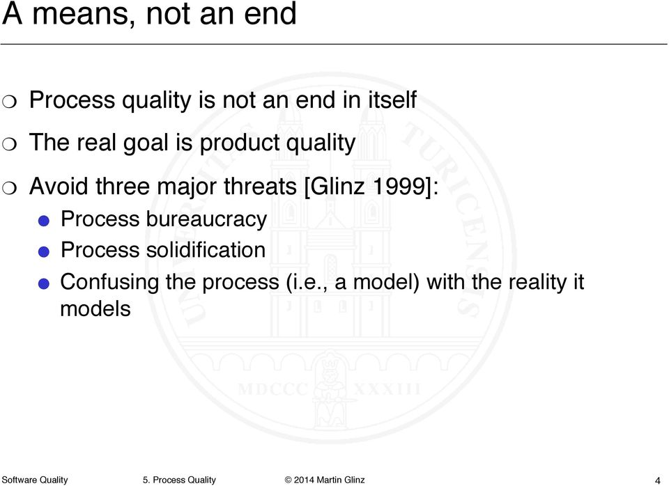 "[Glinz 1999]:"" Process bureaucracy"" Process solidification"""